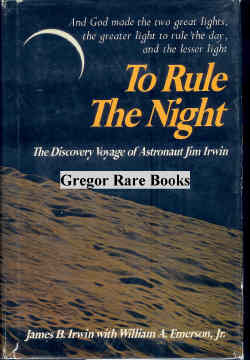 To Rule the Night. The Discovery Voyage of Astronaut Jim Irwin. Astronaut Signature, James B. Irwin.