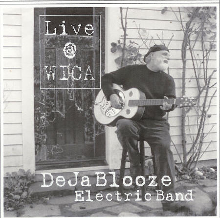 Deja Blooze Electric Band: Live at W.I.C.A. Deja Blooze, aka David Gregor.