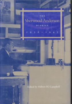 The Sherwood Anderson Diaries: 1936-1941. Edited by Hilbert H. Campbell. Sherwood Anderson.