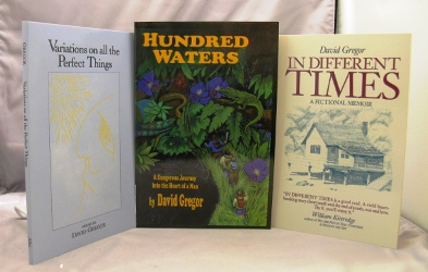 n Different Times: A Fictional Memoir; Hundred Waters: A fictional Memoir; Variations on all the Perfect Things: Poems. David Gregor.