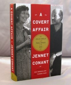 A Covert Affair: Julia Child and Paul Child in the OSS. Julia Child, Conant Jennet.