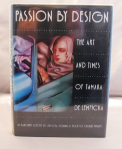 Passion by Design: The Art and Times of Tamara De Lempicka. Baroness Kizette as told to Charles Phillips De Lempicka-Foxhall.