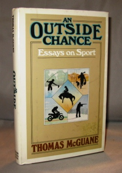 An Outside Chance: Essays on Sport. Sporting Essasys, Thomas McGuane.