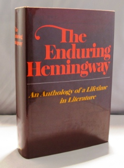 The Enduring Hemingway: An Anthology of a Lifetime in Literature. Ernest Hemingway.