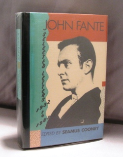 Selected Letters: 1932-1981. Edited by Seamus Cooney. John Fante.