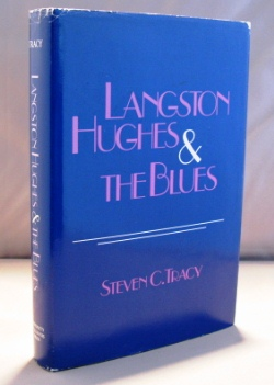 Langston Hughes & the Blues. Blues Music, Steven C. Tracy.