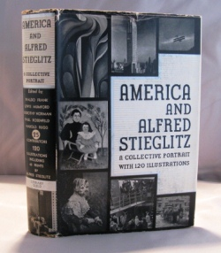 America and Alfred Stieglitz: A Collective Portrait with 120 Illustrations. Essays on Stieglitz.