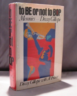 To Be or Not to Bop: Memoirs--Dizzy Gillespie. Jazz Biography, Dizzy Gillespie, Al Fraser.
