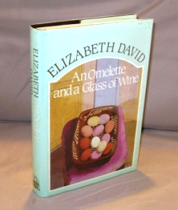 An Omelette and a Glass of Wine. Cookery Essays, Elizabeth David.