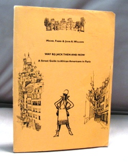 Way B(l)ack then and Now: A Street Guide to African Americans in Paris. African Americans in Paris, Michel Fabre, John A. Williams.