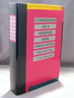 Confessions of a Harvard Man: Paris & New York in the 1920s &30s. Paris in the 1920s, Harold Stearns.