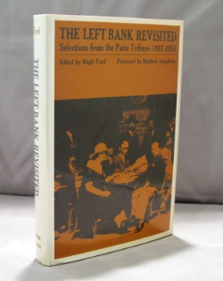 The Left Bank Revisited: Selections from the Paris Tribune, 1917-1934. Edited by Hugh Ford. Paris in the 1920s.