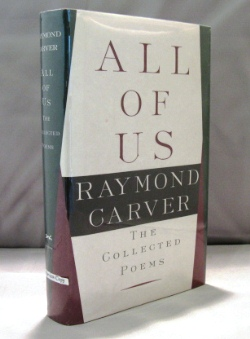 All of Us: The Collected Poems. Raymond Carver.