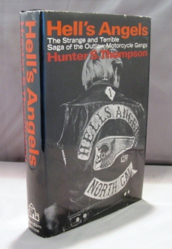 Hell's Angels. The Strange and Terrible Saga of the Outlaw Motorcycle Gangs. Hunter S. Thompson.