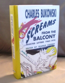 Screams From the Balcony: Selected Letters 1960-1970. Charles Bukowski.