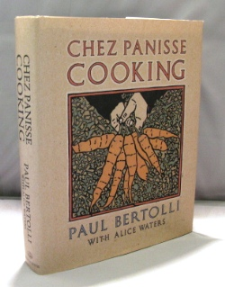 Chez Panisse Cooking. Cookery, Paul Bertolli, Alice Waters.