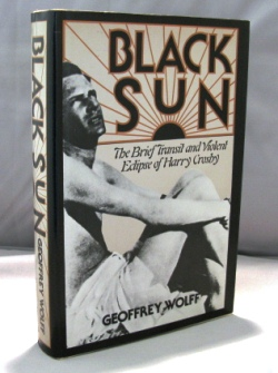 Black Sun. The Brief Transit and Violent Eclipse of Harry Crosby. Paris the 1920s, Geoffrey Wolff.