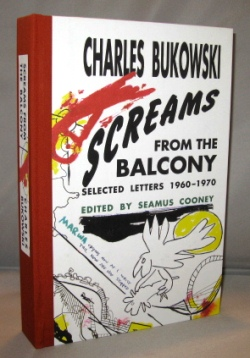 Screams From the Balcony. Selected Letters 1960-1970. Charles Bukowski.