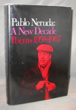 A New Decade: Poems 1958-1967. Translated by Ben Belitt and Alastair Reid. Pablo Neruda.