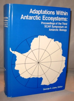 Adaptations Within Antarctic Ecosystems: Proceedings of the Third SCAR Symposium on Antarctic Biology. Exploration, George A. Llano.