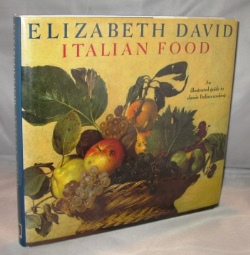 Italian Food: An Illustrated Guide to Classic Italian Cooking. Italian Cooking, Elizabeth David.