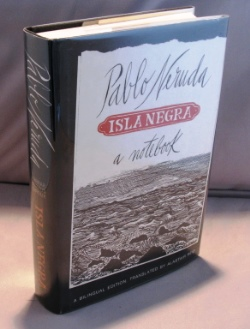 Isla Negra: A Notebook. A Bilingual Edition. translated by Alastair Reid. Pablo Neruda.