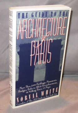 The Guide to the Architecture of Paris. Paris Architecture, Norval White.