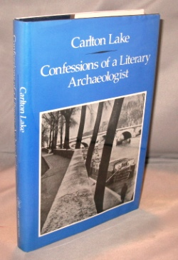 Confessions of a Literary Archaeologist. French Literature, Carlton Lake.