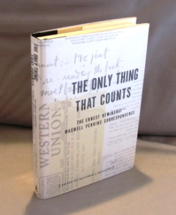 The Only Thing that Counts: The Ernest Hemingway-Maxwell Perkins Correspondence. Edited By Matthew J. Bruccoli. Ernest Hemingway.