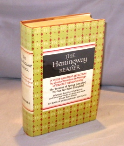 The Hemingway Reader. A Wide-Ranging Selection by Charles Poore. Ernest Hemingway.