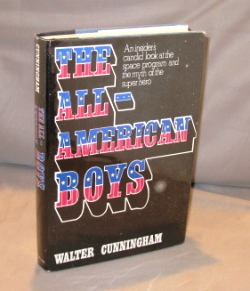 The All-American Boys: An Insider's Candid Look at the Space Program and the Myth of the Super Hero. Astronaut Memoir, Walter Cunningham.