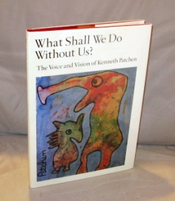 What Shall We Do Without Us? The Voice and Vision of Kenneth Patchen. Picture Poems, Kenneth Patchen.