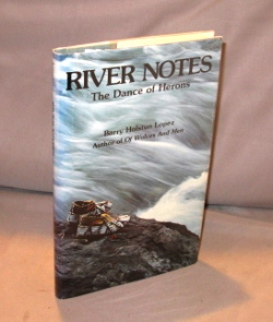 River Notes: The Dance of Herons. Barry Lopez.