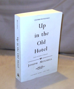 Up in the Old Hotel and Other Stories. Joseph Mitchell.