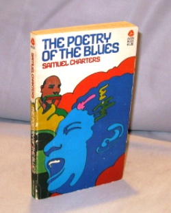 The Poetry of the Blues. Samuel Charters.