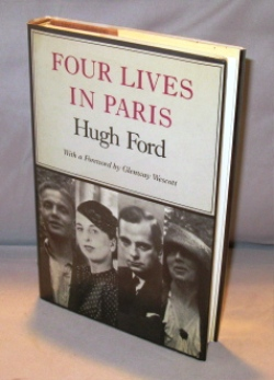 Four Lives in Paris. With a Foreword by Glenway Wescott. Paris in the 1920s, Hugh Ford.