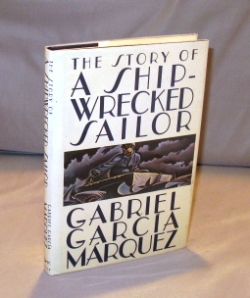 The Story of a Shipwrecked Sailor. Translated by Randolph Hogan. Garcia Marquez.