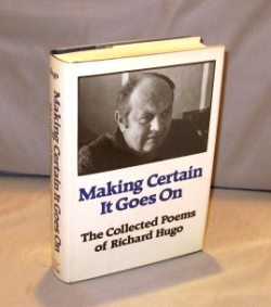 Making Certain It Goes On: The Collected Poems. Poetry, Richard Hugo.