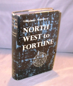 Northwest to Fortune. The Search of Western Man for Commercially Practical Route to the Far East. Northwest Passage, Vilhjalmur Stefansson.