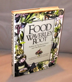 Food. An Authoritative and Visual History and Dictionary of the Foods of the World. Gastronomy, Waverley Root.