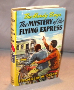 The Mystery of the Flying Express. Hardy Boys Series, Franklin W. Dixon.