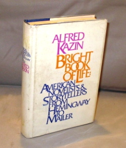 Bright Book of Life: American Novelists & Storytellers from Hemingway to Mailer. Literary Criticism, Alfred Kazin.