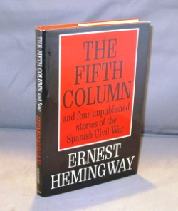 Fifth Column and four unpublished stories of the Spanish Civil War. Ernest Hemingway.