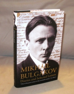 Mikhail Bulgakov: Diaries and Selected Letters. Russian Literature, Mikhail Bulgakov.