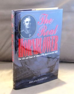 The Real Hornblower: The Life and Times of Admiral Sir James Gordon, GCB. Horatio Hornblower, Bryan Perrett.