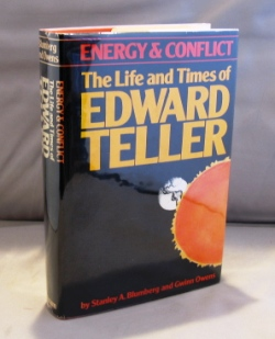 Energy & Conflict: The Life and Times of Edward Teller, Edward Teller, Stanley A. Blumberg, Gwinn Owens.