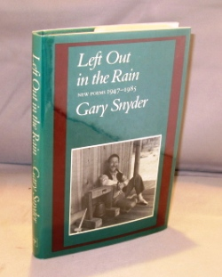 Left Out in the Rain: New Poems 1947-1985. Poetry, Gary Snyder.
