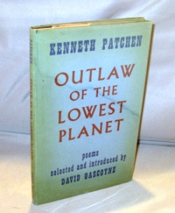Outlaw of the Lowest Planet: Poems. Selected and Introduced by David Gascoyne. Poetry, Kenneth Patchen.