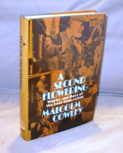 A Second Flowering: Works and Days of the Lost Generation. Literary Criticism, Malcolm Cowley.
