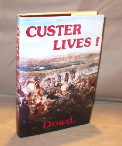 Custer Lives! Custer Bibliography, James P. Dowd.